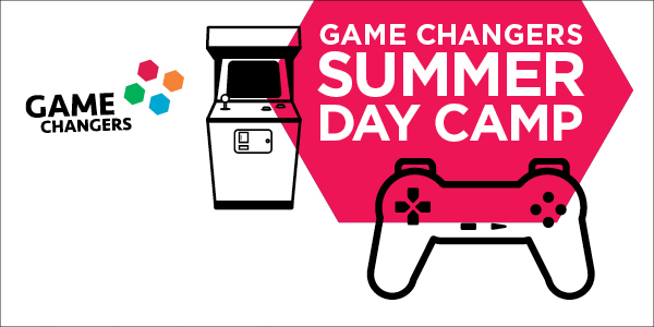 GAME CHANGERS SUMMER CAMP — AGES 9 TO 12 - Press tab then enter to visit page